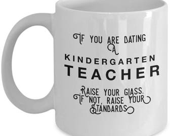 if you are dating a Kindergarten Teacher raise your glass. if not, raise your standards - Cool Valentine's Gift