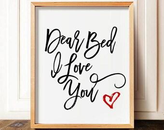 Dear Bed I Love You - bedroom print, funny bedroom wall art, dear bed i love you, funny art, funny bedroom print,bedroom,funny bedroom decor