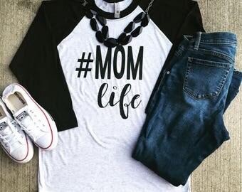 Mom life raglan/mom life/moms life/mom shirt/mom shirts/mom tees/mom tshirt/mom t shirts/mom clothes/mom style/mom/mama bear