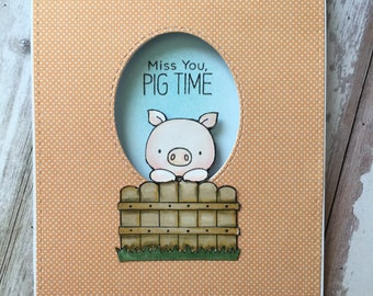 Miss you card, greeting card, hand made, stamped , colored , one of a kind, card stock, pig, alcoholic markers , distress ink,