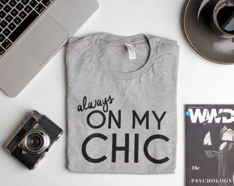 Always on My Chic hand screen printed tee Fashion Stylist Black Culture Black Pride Fashion Blogger