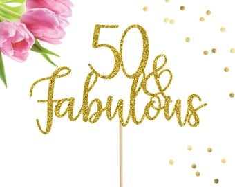 50 and Fabulous Cake Topper, Fifty Cake Topper, 50 Cake Topper, 50th Birthday Decor, Age Cake Topper, Milestone Cake Topper, 50th Birthday