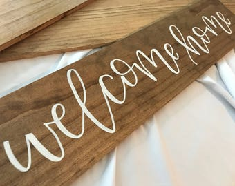 Welcome Home - 2' Hand Lettered Wooden Board Home Decor Sign
