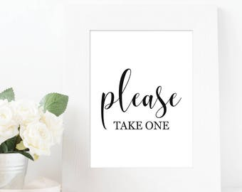 Wedding Please Take One - Please Take One, Wedding Decor, Wedding Reception Sign, Wedding Favors Sign, Typography Print, Wedding Prints