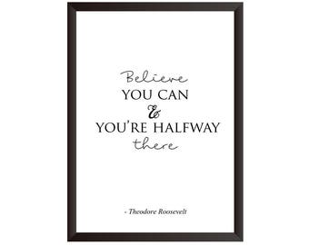 Believe You Can And You're Halfway There Wall Print - Wall Art, Home Decor, Bedroom Print, Inspirational Print, Believe Print