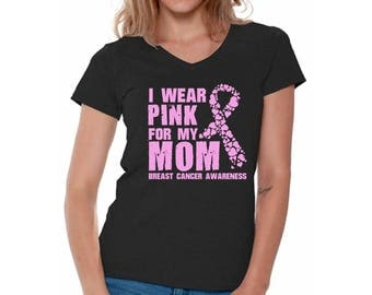 I Wear Pink for My Mom V-neck Shirts for Women T shirts Tops Breast Cancer Shirt Pink Ribbon Shirt