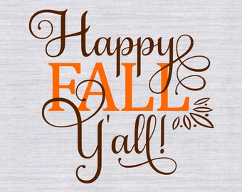 SALE! Happy Fall Y'all Svg, Fall Svg, Thanksgiving svg, Autumn Svg, Fall Sign Svg, Svg File, Cutting File, JPeg, DXF, SVG Cricut, silhouette