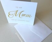 To My Mum on my Wedding Day card in gold foil. Mum wedding card. Mother's Wedding card.