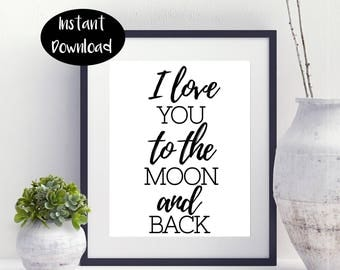 I Love You To The Moon And Back,Kids Room Decor Digital Download INSTANT DOWNLOAD