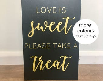 Love is sweet, please take a treat - wooden wedding sign - hand painted calligraphy