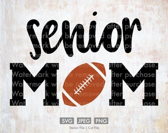 Senior Football Mom - Vector / Cut File, Silhouette, Cricut, SVG, PNG, JPEG, Clip Art, Stock Photo, Download, Sports, Team, Player, Games