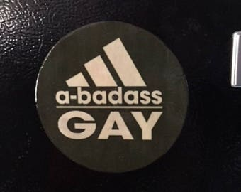 A Bad Ass Magnet, A Bad Ass Refrigerator Magnet, Gay Pride Magnet, Gay Refrigerator Magnet, Gay Pride Magnet, Gay Male Art, Gay Magnet,