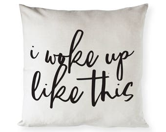 Cotton Canvas I Woke Up Like This Pillow Cover, Pillowcase, Cushion Cover and Decorative Throw Pillow Cover, Wedding Gift,  Home Decoration