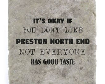 It's OK if you don't like Preston North End Marble Tile Coaster
