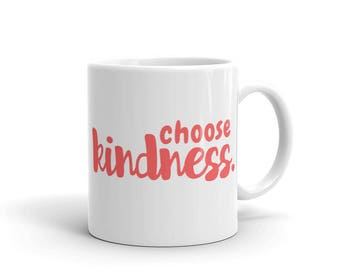 Choose Kindness Kind Positive Encouraging Anti Bullying Teacher Education Counselor Mom Birthday Gift Idea Graduation Mug