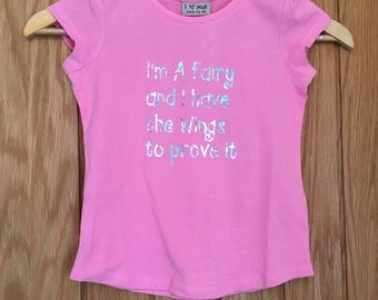 I'm a fairy and i have the wings to prove it tshirt for girls - girls summer top