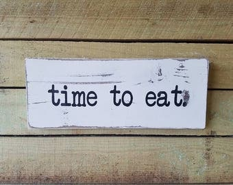 """wood sign without trim, """"time to eat"""" 5.5x14"""""""