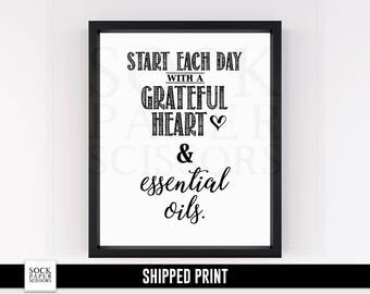 Essential Oil Print, Essential Oil Art, Start each day with a grateful heart and essential oils, Essential Oil Wall Art, SKU-REO102