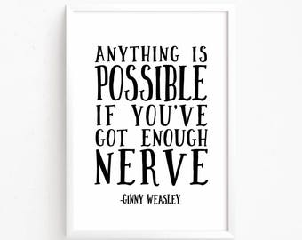 Sale 50% Off - Anything is possible if you've got enough nerve - Ginny Weasley Harry Potter Quote printable nursery poster kids room decor