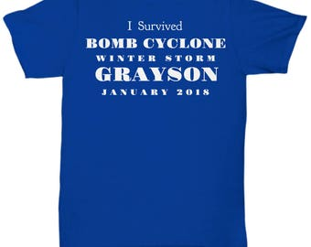 "Bomb Cyclone Grayson Survivor T Shirt- ""I survived Bomb Cyclone Winter Storm Grayson January 2018"""