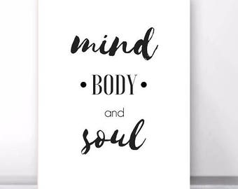Mind, Body & Soul - Typography Print - Monochrome Poster - Inspirational Quote Print - Wall Art - Wall Decor - Monochrome Print - Yoga Print