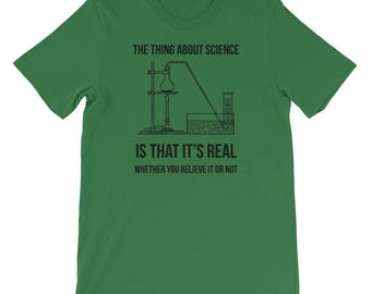Science Real Believe or Not T-Shirt - Funny Science T-shirt