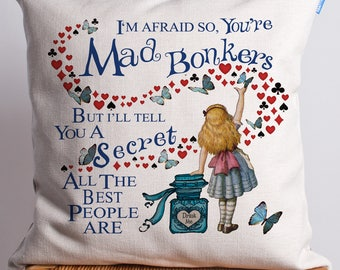 Alice in Wonderland Cushion | Vintage Mad Hatter | Bonkers Quote | Cheshire Cat | Present Gift AW01B