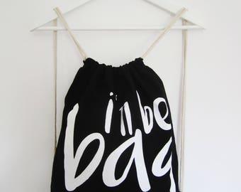 I'll be bäg - black cotton bag with funny saying