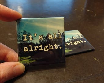 It's all Alright magnet