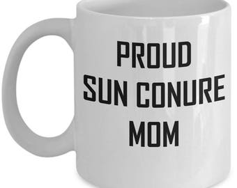 Sun Conure Mug - Proud Mom - Parrot Lover Gift Coffee Cup