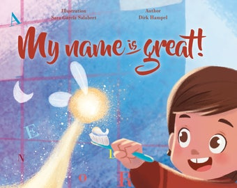 My name is great! Gift for the Children - Personalized book for Boys and Girls