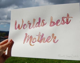 """One of a kind watercolor painting - """"Worlds best mother"""""""