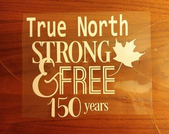 Canada 150 True North Strong & Free