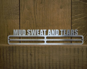 Medal Hanger Display ' Mud Sweat And Tears' Stainless Steel