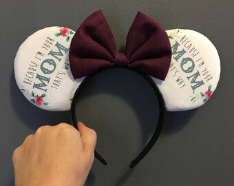 Because I'm Mom Themed Ears