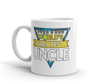 Worlds Greatest Uncle Mug, Best Uncle, Gift For Uncle, Coffee Mug, Tea Cup