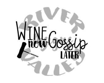 Wine first, gossip later SVG, PDF, JPG printable, cuttable, cricut, cameo custom design