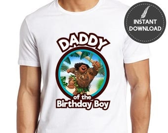 Instant Download - Daddy of the Birthday Boy Moana Maui Tshirt Tee Shirt Iron On Transfer Image Birthday Shirt  Printable DIY - Digital File