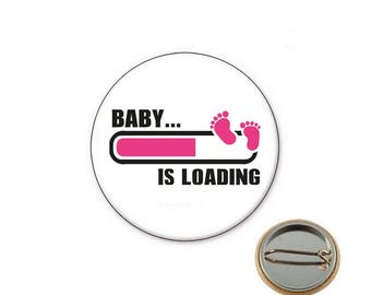 Baby is Loading - birth Badge - Badge 25 mm badge