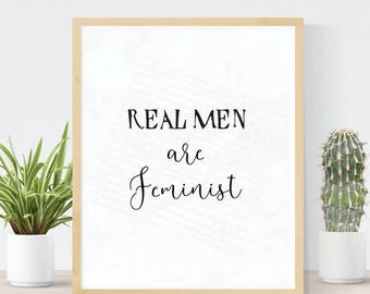 Real Men Are Feminist | Pro Feminism Art Print | Mens Feminism | Activist Quote | Male Feminist Quote Print | DIY Wall Art
