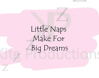 Little Naps Make for Big Dreams Digital Artwork Print. Pink Babys room picture/art. A4/6x4/8x6 Personalised/Customisable baby shower girl