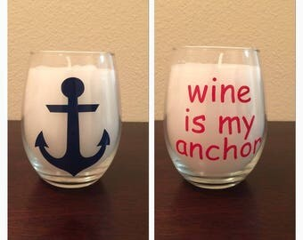 Custom Handmade Candle in a Wine Glass with an Anchor 'Wine is my Anchor'