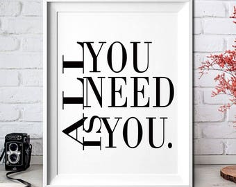 All you need is you!(2)Digital Prints,Digital downloadart,Art Print,Printable,Wall Art Print,Instant Download,Printable Art,Home Decor,Quote