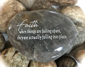 Faith... When Things Are Falling Apart They Are Actually Falling Into Place ~ Engraved  Rock