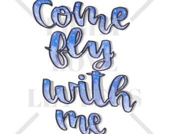 Calligraphy Print - Come Fly With Me