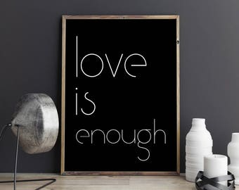 Love Is Enough Printable Wall Art Printable Love Print Love Wall Art Love Poster Love Prints Digital download Gift idea Love Qoute Posters