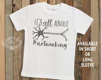 It's All About Networking Neuron Kids Shirt, Nerdy Kids Shirt, Cute Kids Shirt, Science Kids Shirt, Boho Kids Shirt - T180I