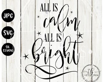 All is Calm All is Bright SVG, Christmas SVG, Christmas quote Svg, SVG cut Files, Silhouette Svg, Cricut Svg, Cut file, Svg, wood sign Svg