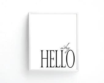 Why Hello 8x10 Printable + Digital/Instant Download. Modern Home Decor. Black & White. Wall Art