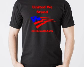 United We Stand Defend DACA T-Shirt USA  Flag